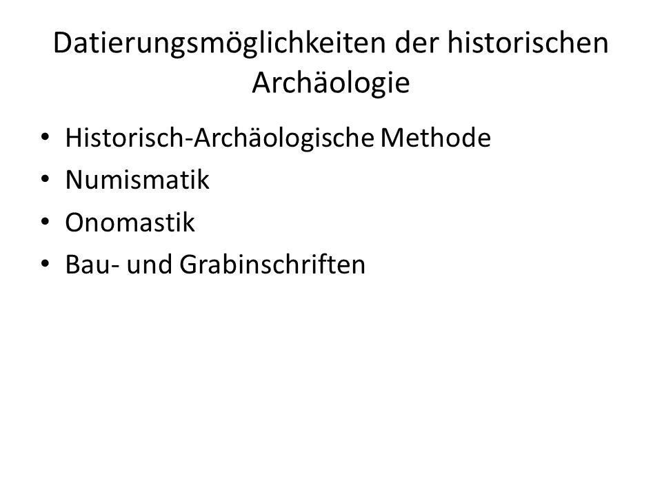 Datierungsmöglichkeiten der historischen Archäologie