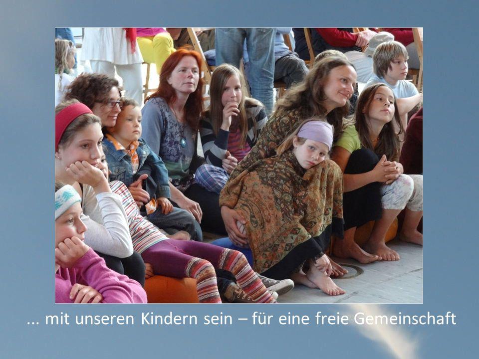 ... mit unseren Kindern sein – für eine freie Gemeinschaft