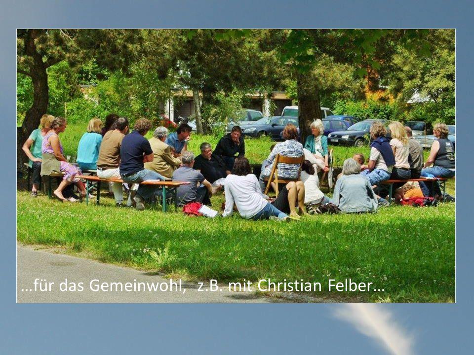 …für das Gemeinwohl, z.B. mit Christian Felber…