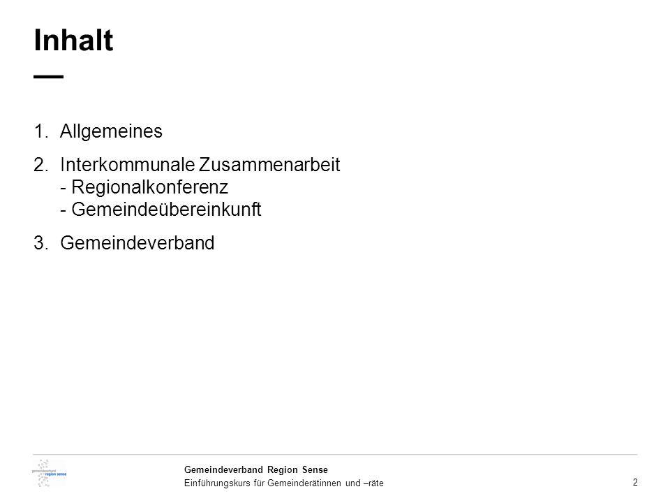Inhalt — Allgemeines. Interkommunale Zusammenarbeit - Regionalkonferenz - Gemeindeübereinkunft.