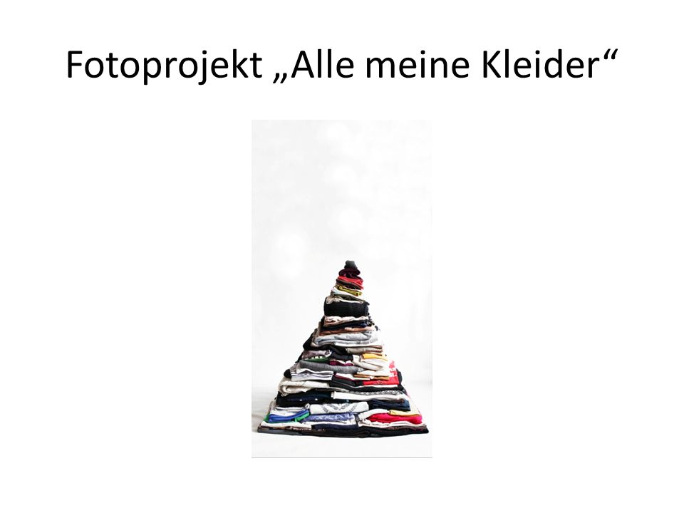 """Fotoprojekt """"Alle meine Kleider"""