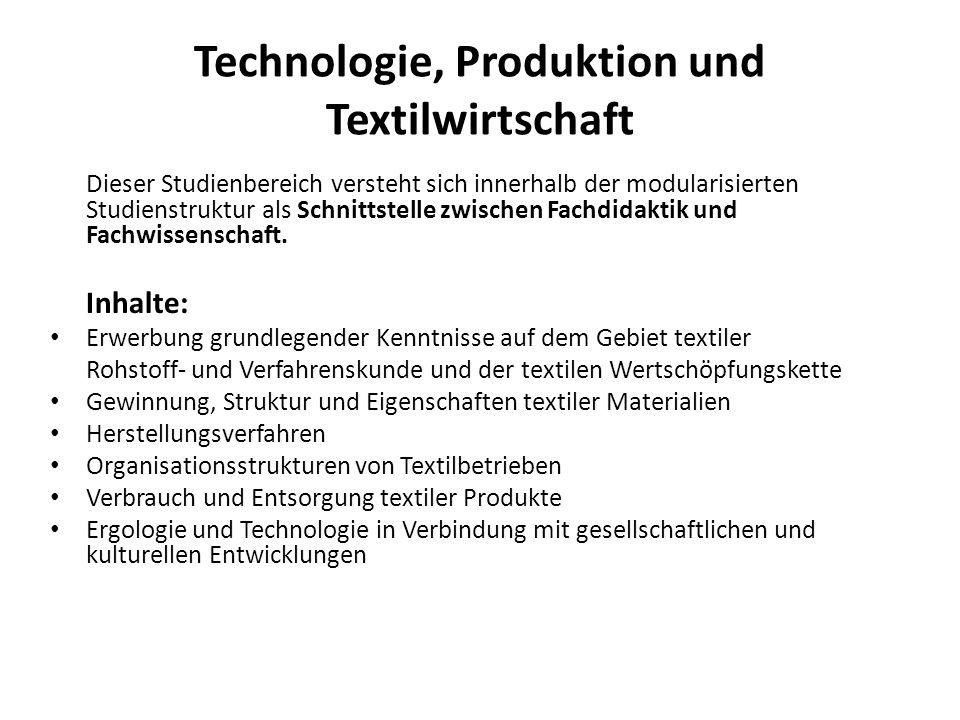 Technologie, Produktion und Textilwirtschaft