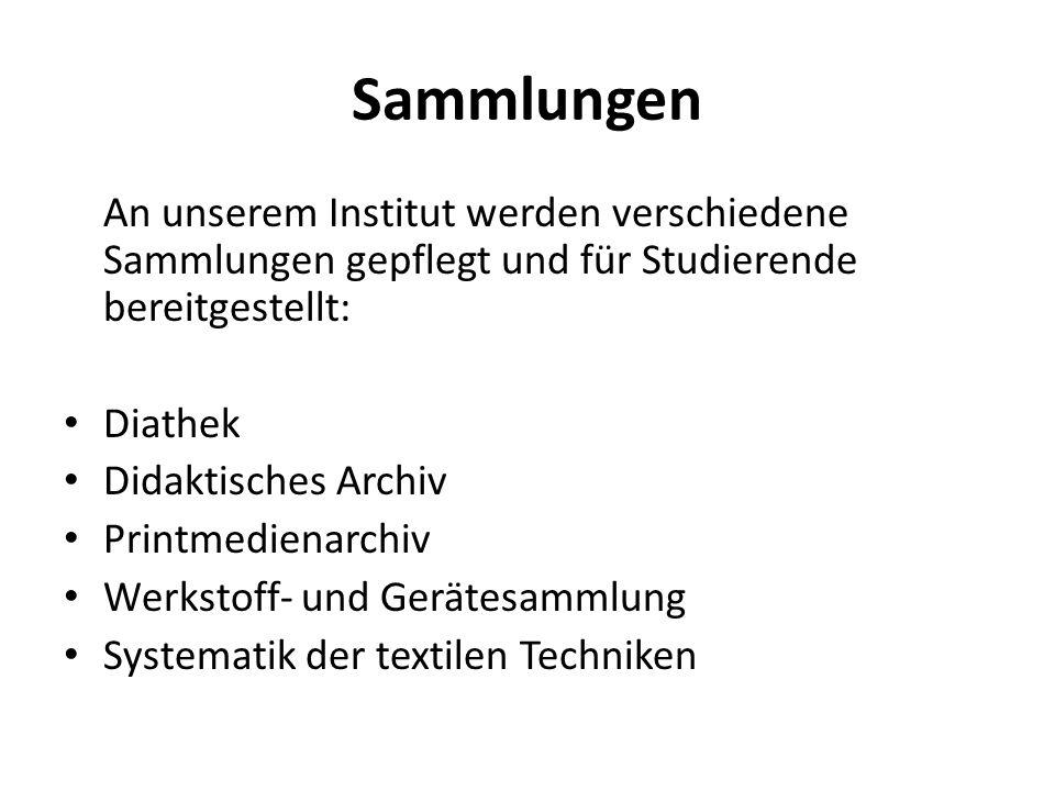 Sammlungen An unserem Institut werden verschiedene Sammlungen gepflegt und für Studierende bereitgestellt: