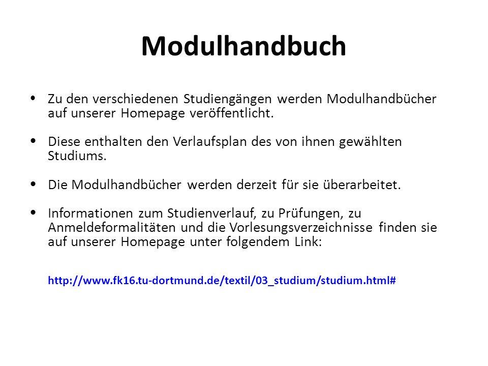 Modulhandbuch Zu den verschiedenen Studiengängen werden Modulhandbücher. auf unserer Homepage veröffentlicht.