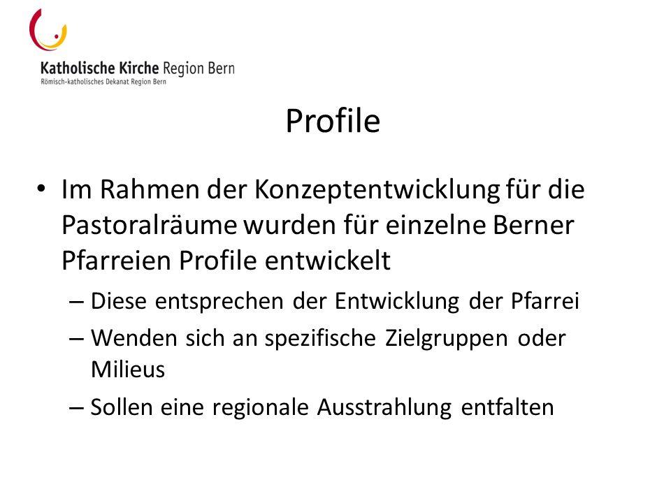 Profile Im Rahmen der Konzeptentwicklung für die Pastoralräume wurden für einzelne Berner Pfarreien Profile entwickelt.