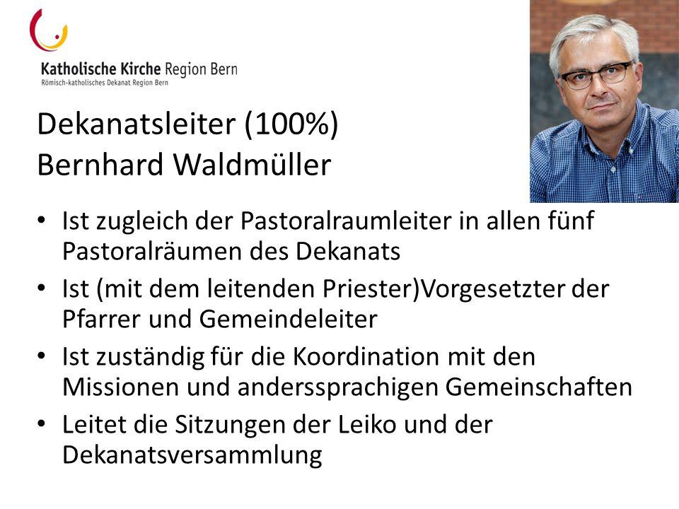 Dekanatsleiter (100%) Bernhard Waldmüller