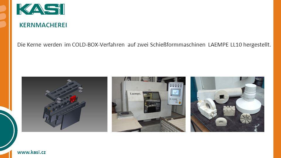 KERNMACHEREI Die Kerne werden im COLD-BOX-Verfahren auf zwei Schießformmaschinen LAEMPE LL10 hergestellt.