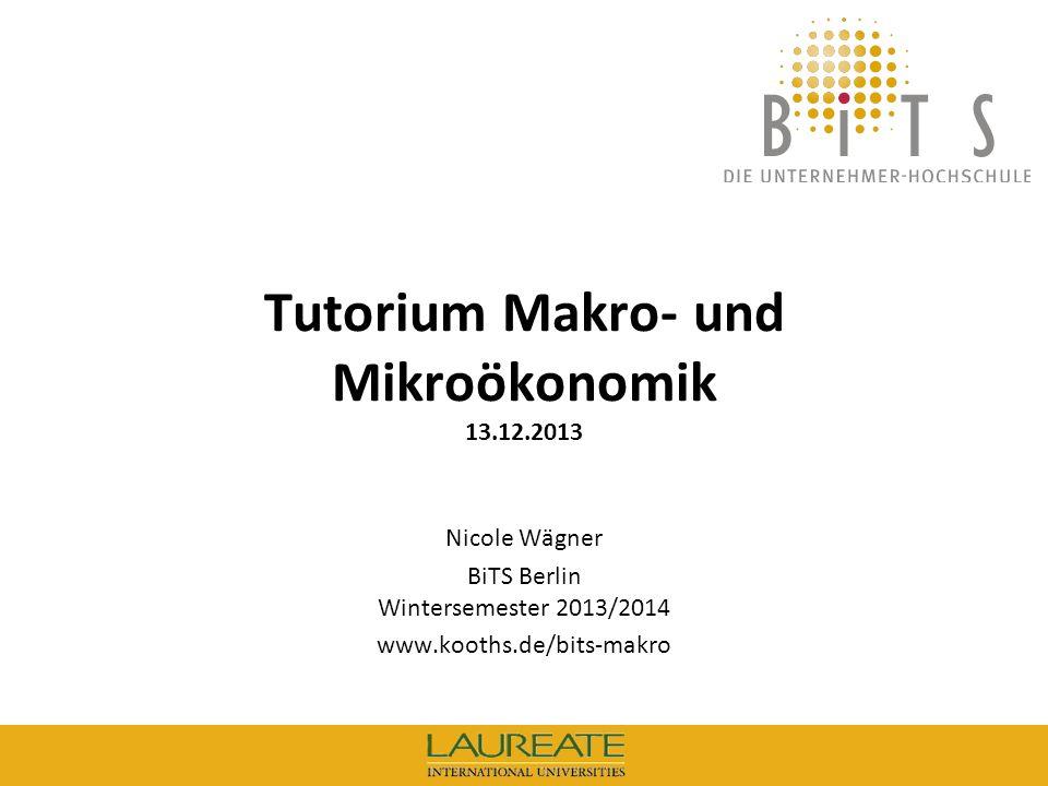 Tutorium Makro- und Mikroökonomik 13.12.2013