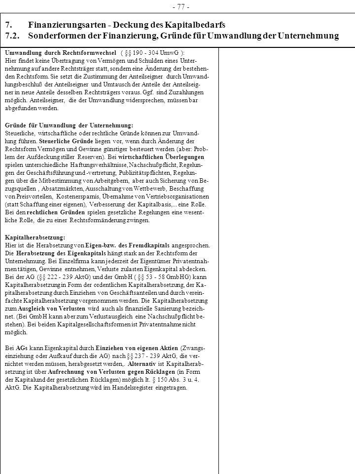 - 77 - 7. Finanzierungsarten - Deckung des Kapitalbedarfs 7.2. Sonderformen der Finanzierung, Gründe für Umwandlung der Unternehmung.