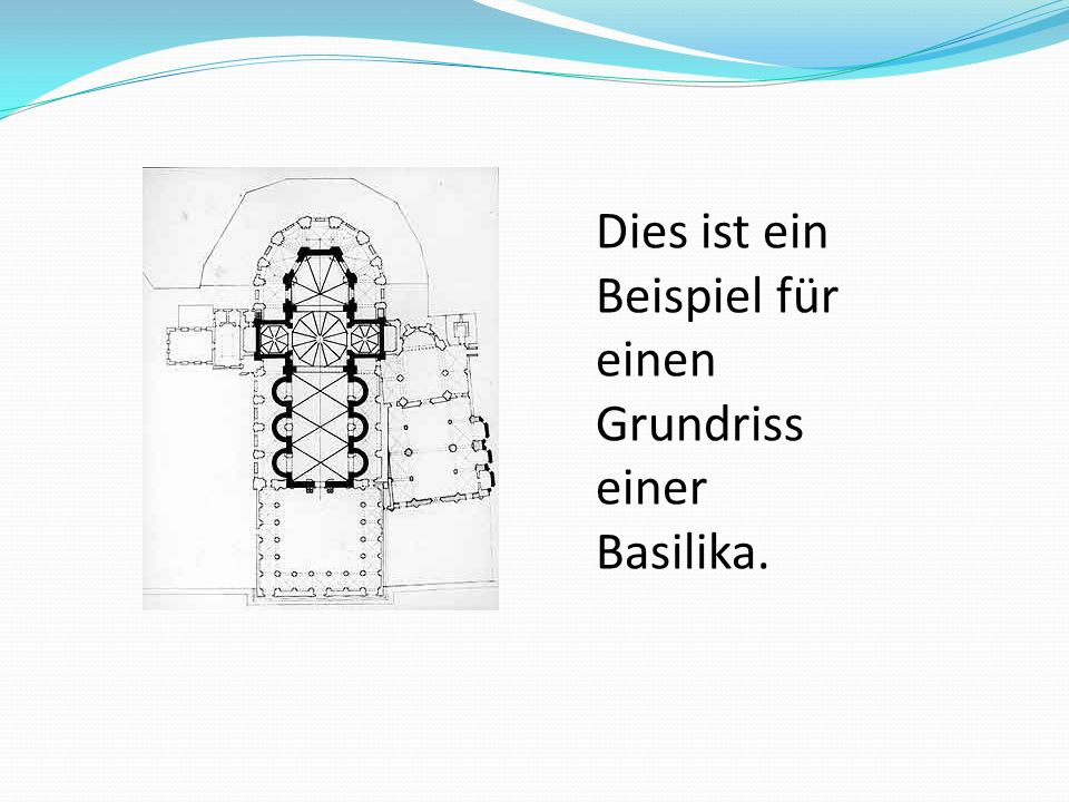 Dies ist ein Beispiel für einen Grundriss einer Basilika.