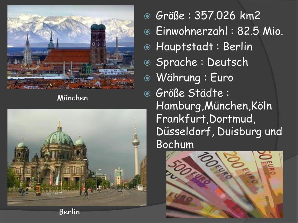 Größe : 357.026 km2 Einwohnerzahl : 82.5 Mio. Hauptstadt : Berlin