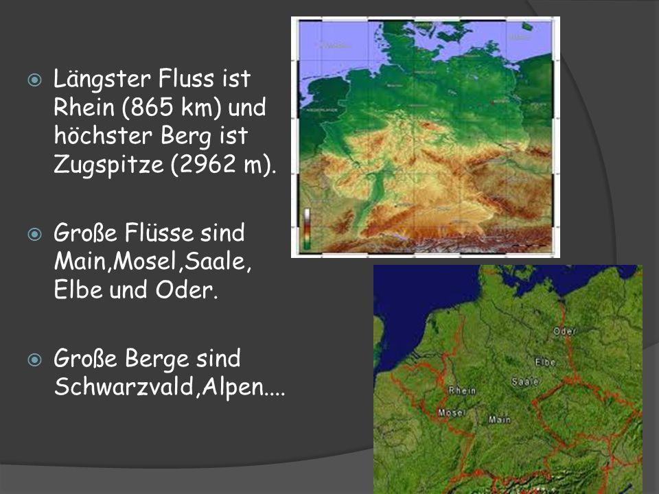 Längster Fluss ist Rhein (865 km) und höchster Berg ist Zugspitze (2962 m).