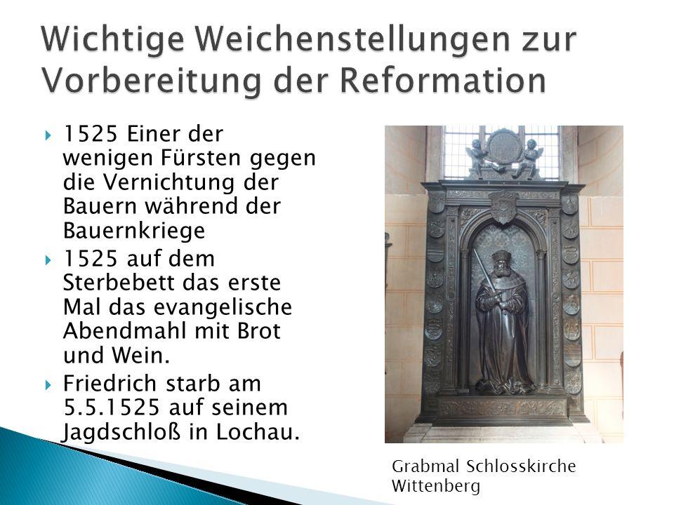 Wichtige Weichenstellungen zur Vorbereitung der Reformation