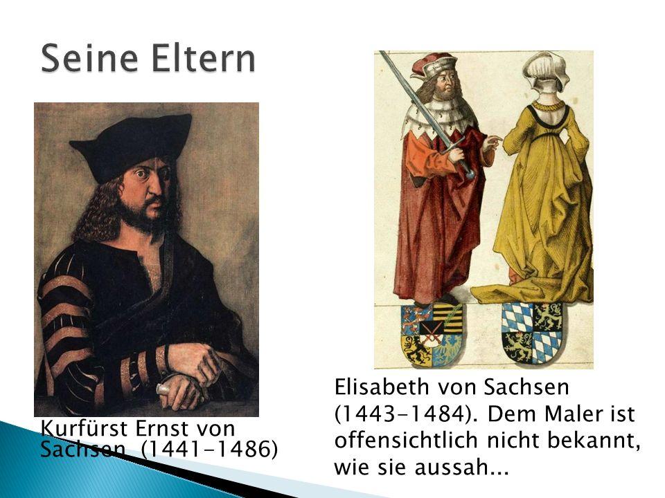 Seine Eltern Elisabeth von Sachsen (1443-1484). Dem Maler ist offensichtlich nicht bekannt, wie sie aussah...