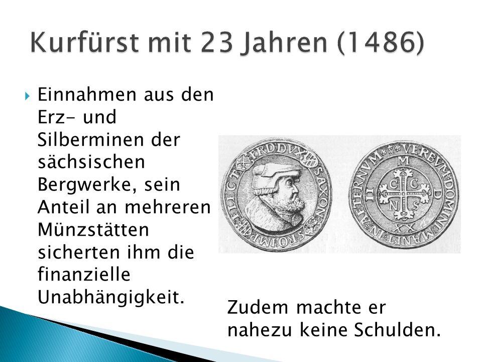 Kurfürst mit 23 Jahren (1486)