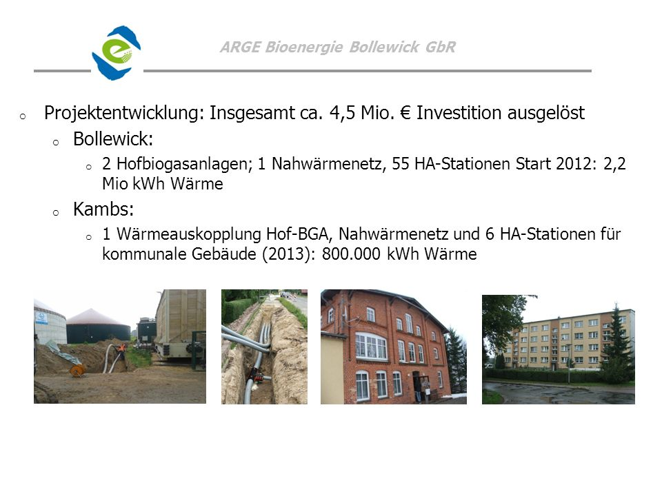 Projektentwicklung: Insgesamt ca. 4,5 Mio. € Investition ausgelöst