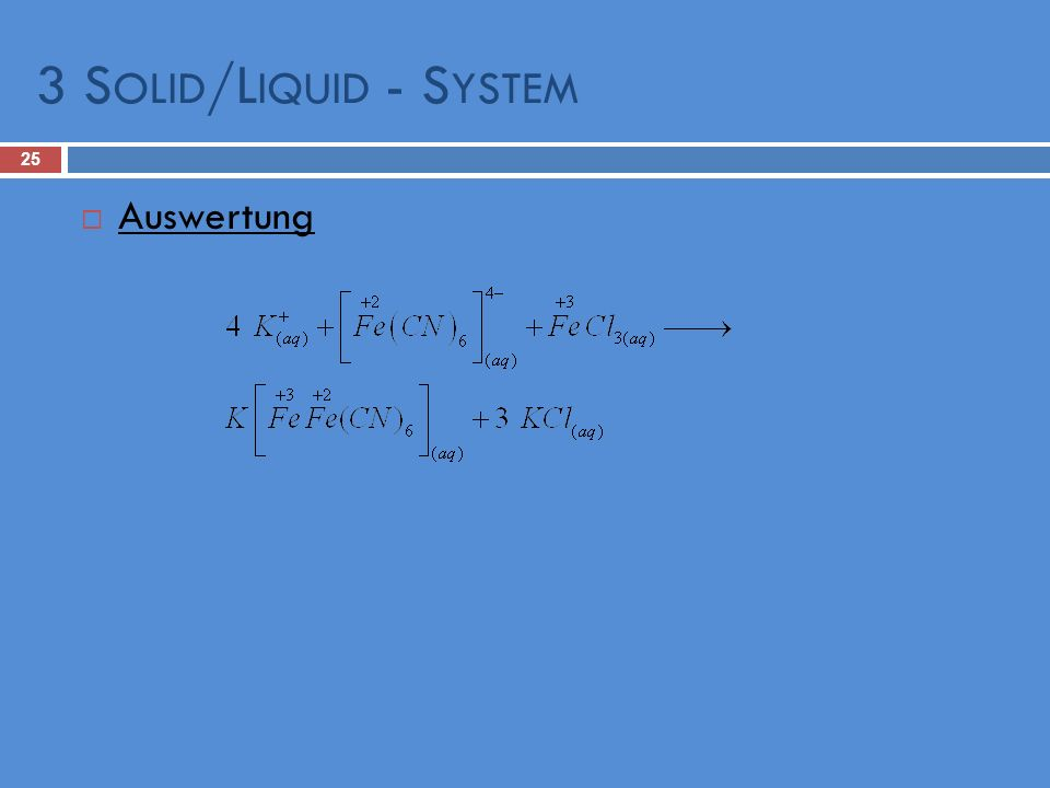 3 Solid/Liquid - System Auswertung