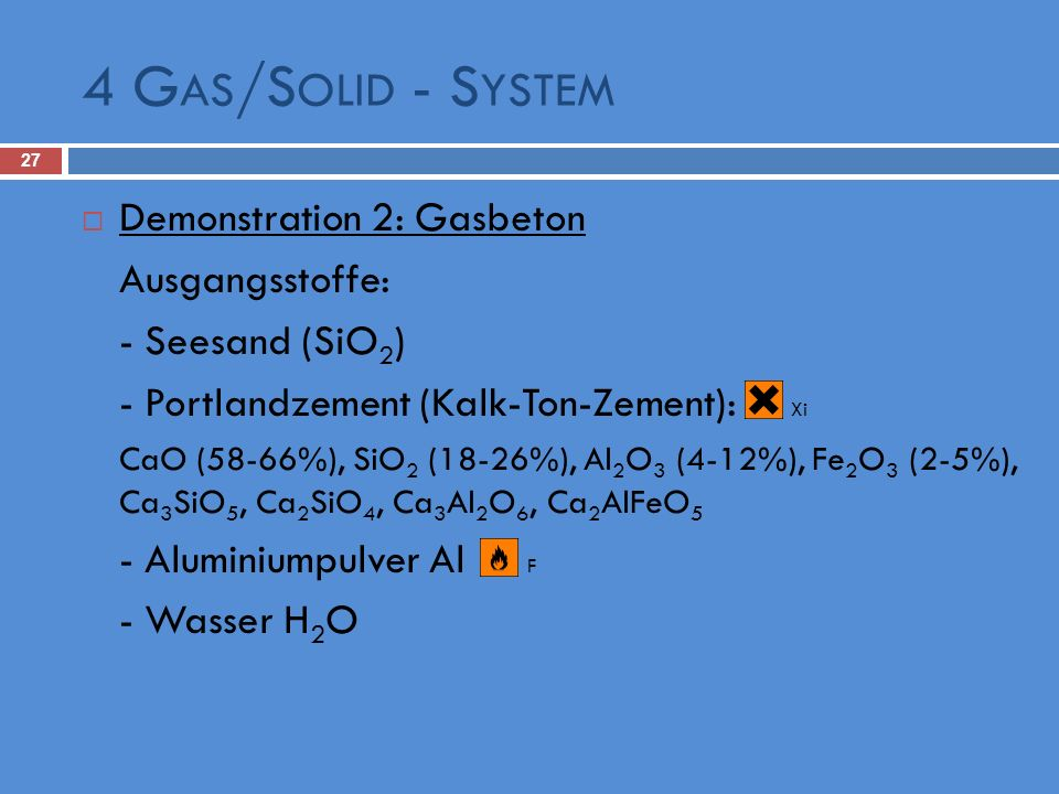 4 Gas/Solid - System Demonstration 2: Gasbeton Ausgangsstoffe: