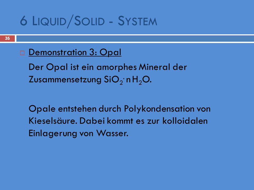 6 Liquid/Solid - System Demonstration 3: Opal