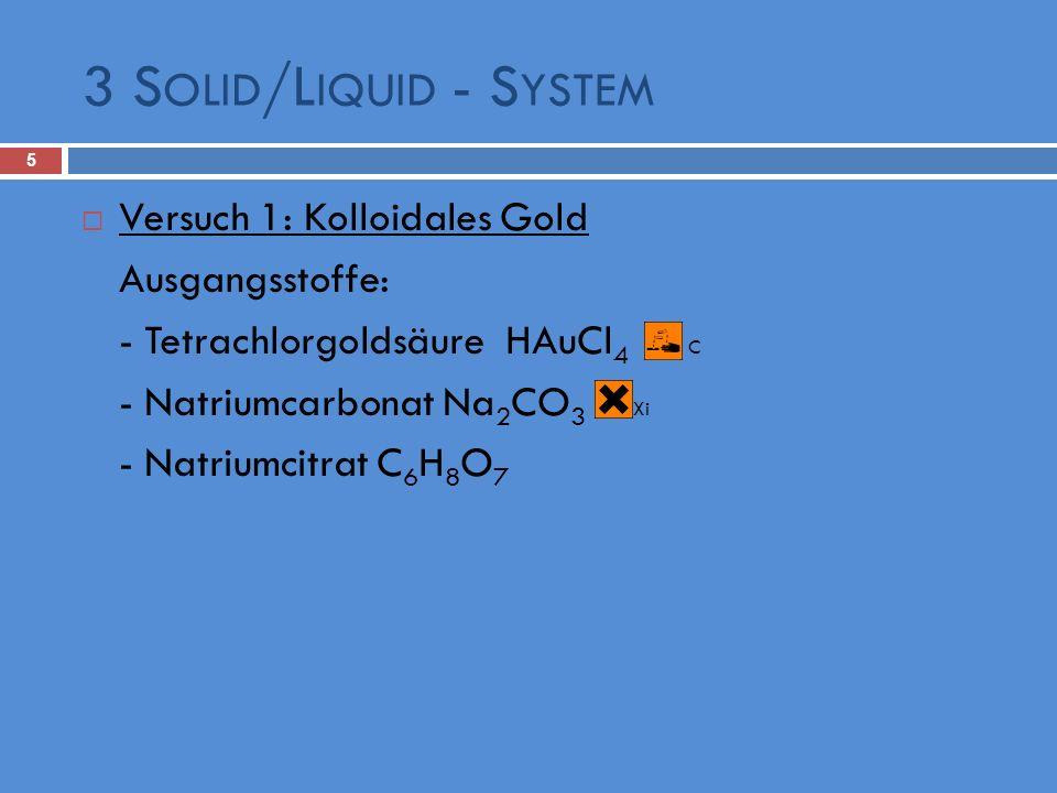 3 Solid/Liquid - System Versuch 1: Kolloidales Gold Ausgangsstoffe: