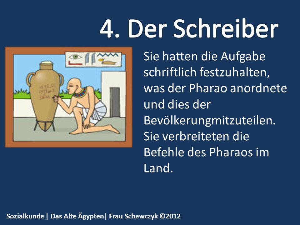 4. Der Schreiber