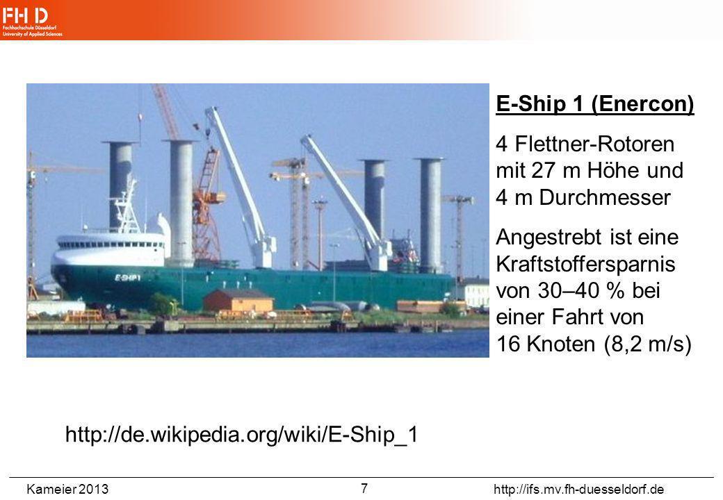 E-Ship 1 (Enercon) 4 Flettner-Rotoren mit 27 m Höhe und 4 m Durchmesser.