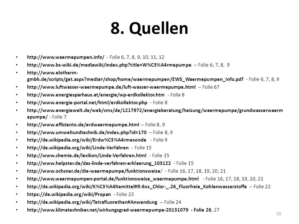 8. Quellen http://www.waermepumpen.info/ - Folie 6, 7, 8, 9, 10, 11, 12.