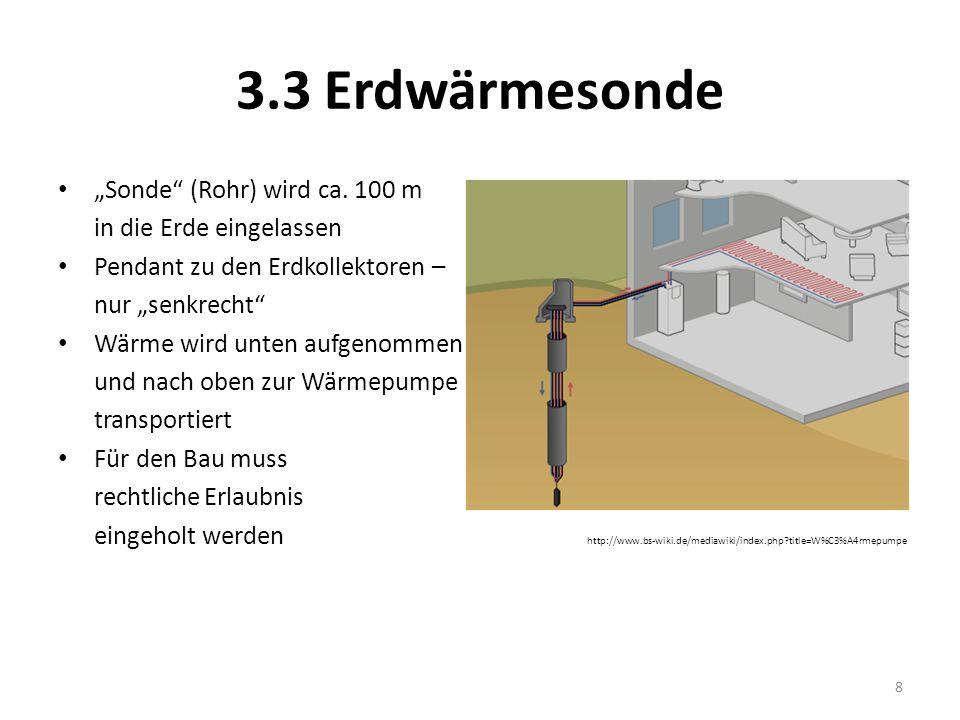 """3.3 Erdwärmesonde """"Sonde (Rohr) wird ca. 100 m"""
