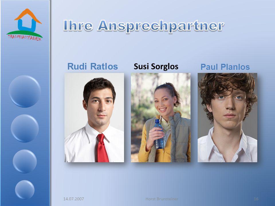 Ihre Ansprechpartner Rudi Ratlos Susi Sorglos Paul Planlos 14.07.2007