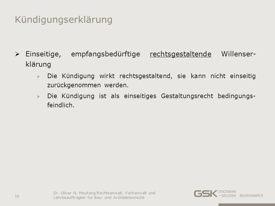 Kündigungserklärung Einseitige, empfangsbedürftige rechtsgestaltende Willenser- klärung.