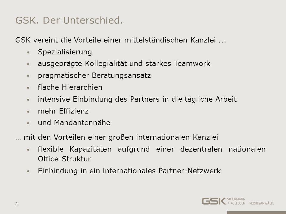 GSK. Der Unterschied. GSK vereint die Vorteile einer mittelständischen Kanzlei ... Spezialisierung.