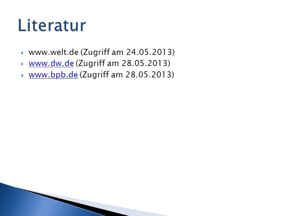 Literatur www.welt.de (Zugriff am 24.05.2013)