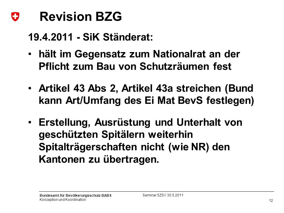 Revision BZG 19.4.2011 - SiK Ständerat: