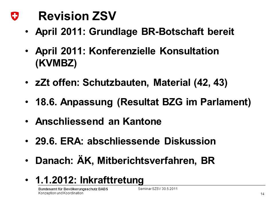 Revision ZSV April 2011: Grundlage BR-Botschaft bereit