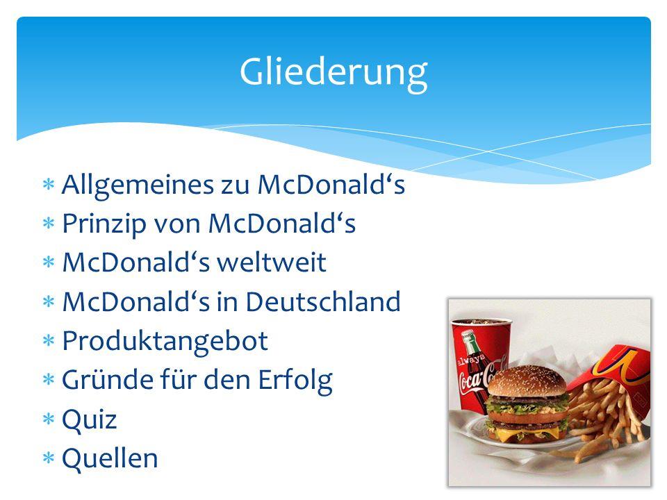 Gliederung Allgemeines zu McDonald's Prinzip von McDonald's