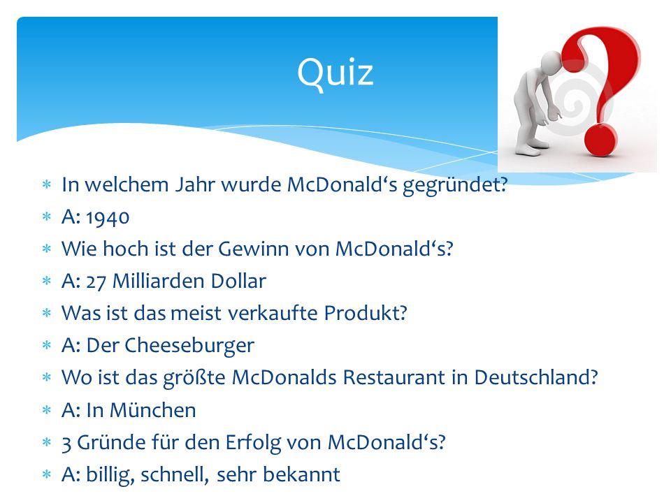 Quiz In welchem Jahr wurde McDonald's gegründet A: 1940
