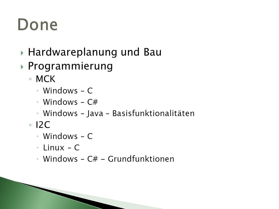 Done Hardwareplanung und Bau Programmierung MCK I2C Windows – C