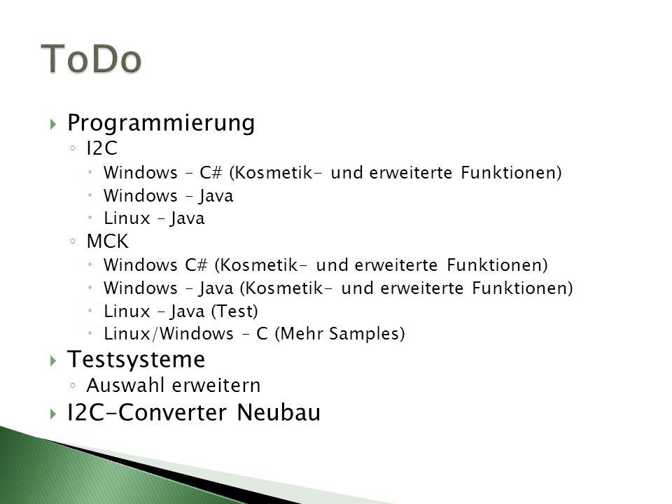ToDo Programmierung Testsysteme I2C-Converter Neubau I2C MCK