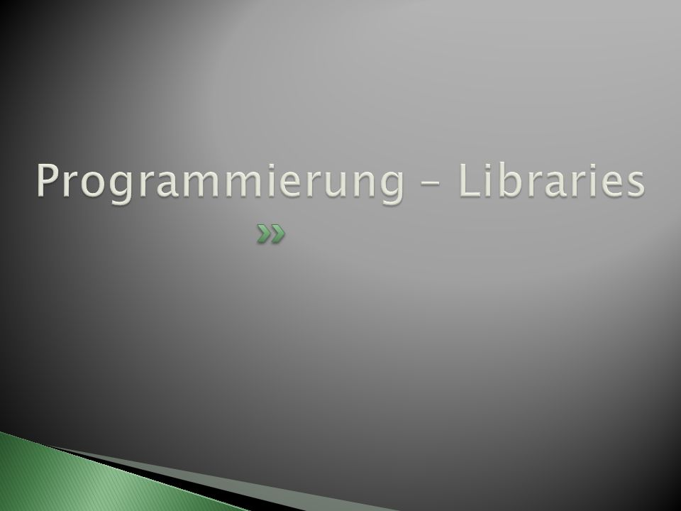 Programmierung – Libraries