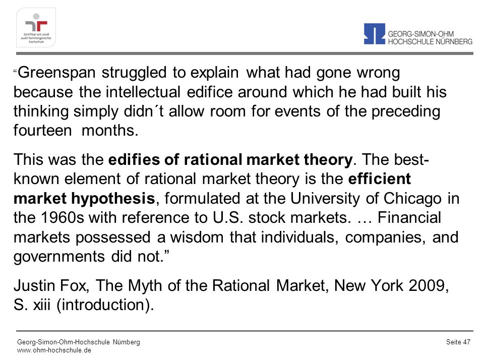 Greenspan struggled to explain what had gone wrong because the intellectual edifice around which he had built his thinking simply didn´t allow room for events of the preceding fourteen months.