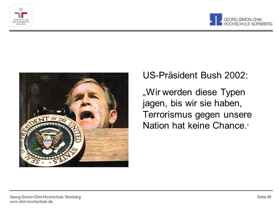 """US-Präsident Bush 2002: """"Wir werden diese Typen jagen, bis wir sie haben, Terrorismus gegen unsere Nation hat keine Chance."""
