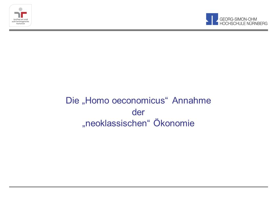 """Die """"Homo oeconomicus Annahme der """"neoklassischen Ökonomie"""