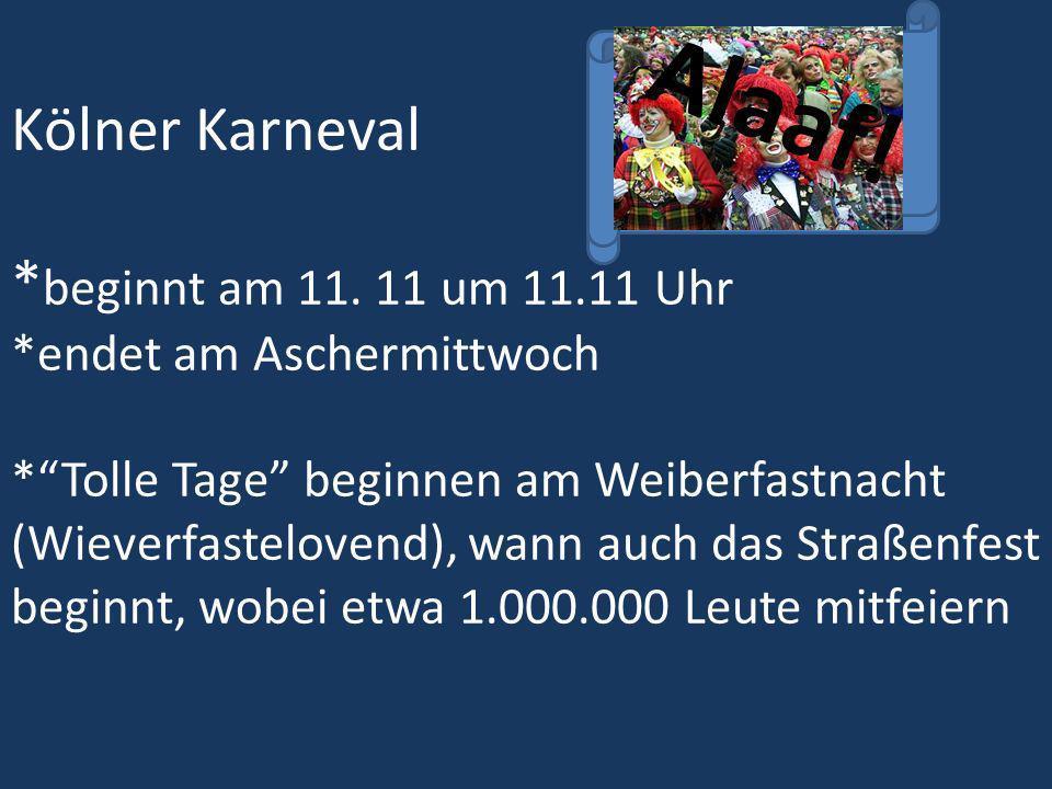 Kölner Karneval Alaaf. beginnt am 11. 11 um 11. 11 Uhr