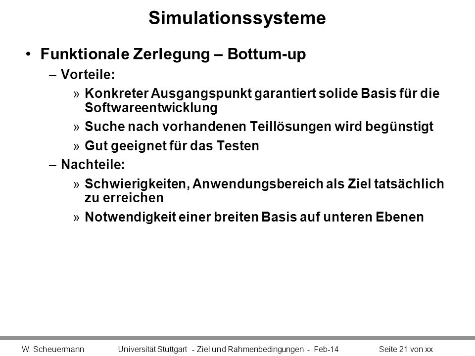 Simulationssysteme Funktionale Zerlegung – Bottum-up Vorteile: