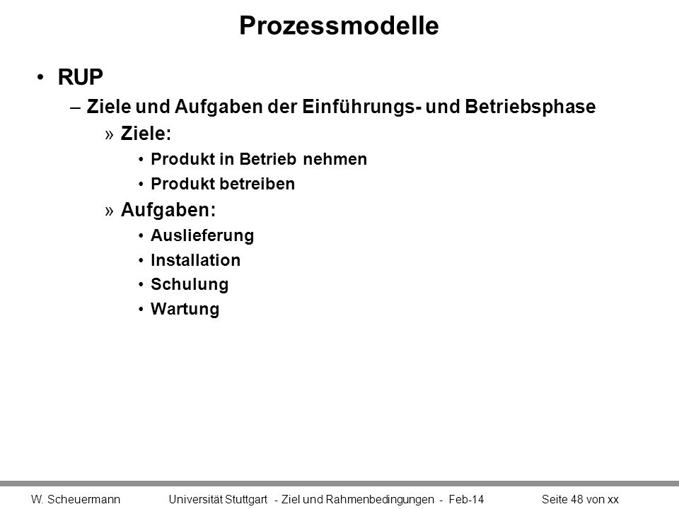 ProzessmodelleRUP. Ziele und Aufgaben der Einführungs- und Betriebsphase. Ziele: Produkt in Betrieb nehmen.
