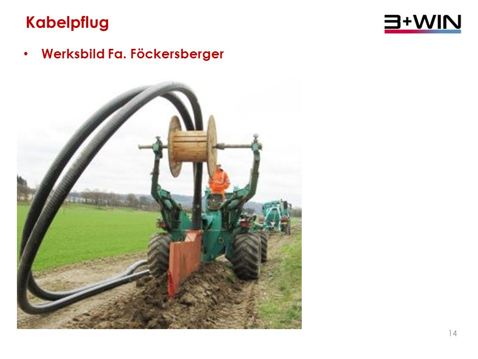 Kabelpflug Werksbild Fa. Föckersberger 14