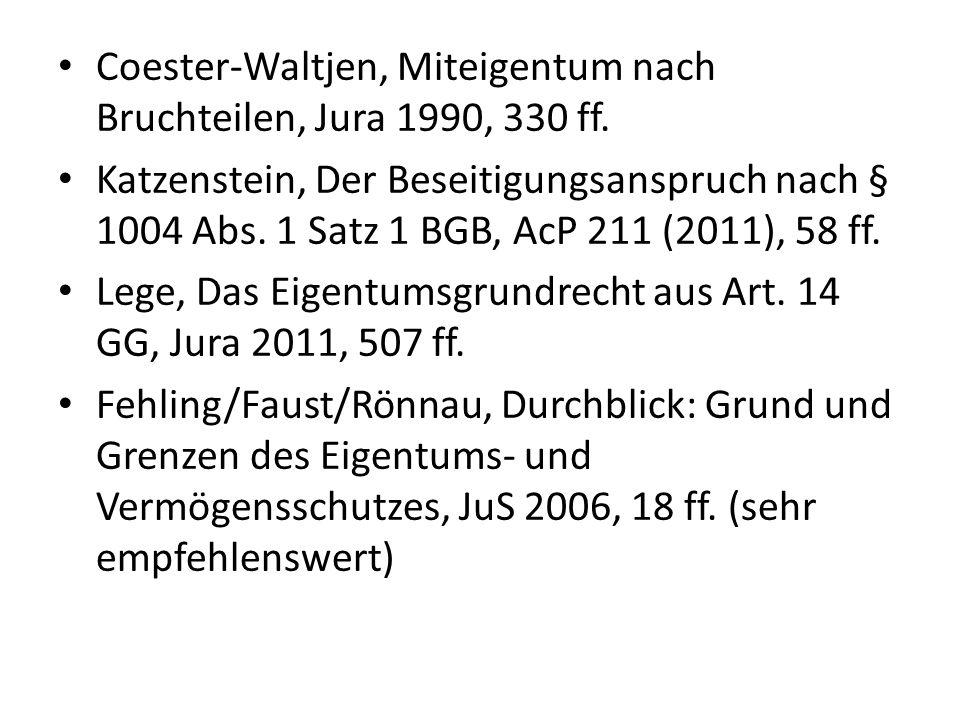 Coester-Waltjen, Miteigentum nach Bruchteilen, Jura 1990, 330 ff.