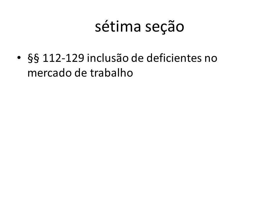 sétima seção §§ 112-129 inclusão de deficientes no mercado de trabalho