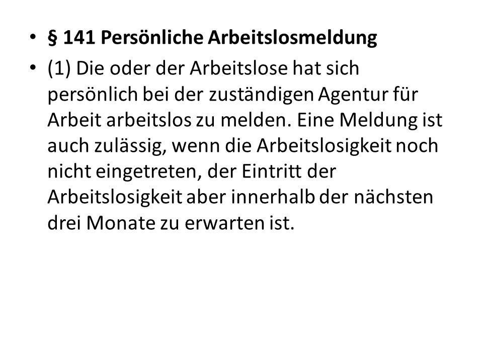 § 141 Persönliche Arbeitslosmeldung