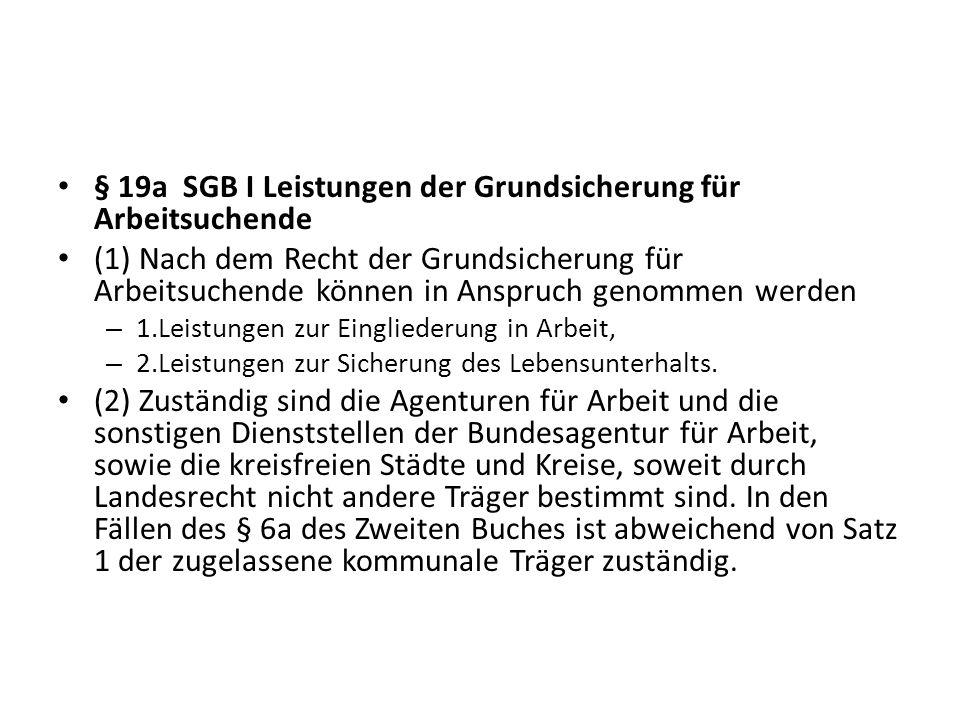 § 19a SGB I Leistungen der Grundsicherung für Arbeitsuchende